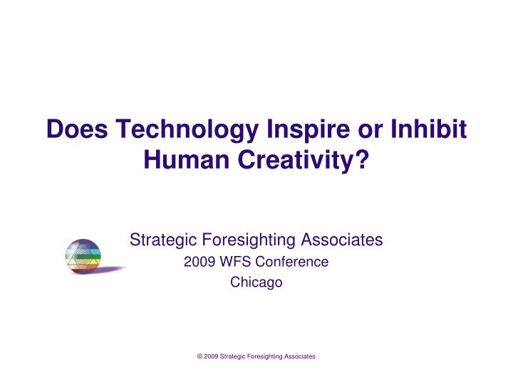 does technology inspire or inhibit human creativity n.