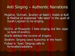 anti singing authentic narrations