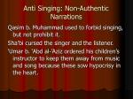 anti singing non authentic narrations