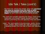 idle talk tales cont d