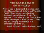 music singing beyond eids weddings