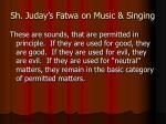 sh juday s fatwa on music singing