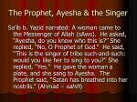 the prophet ayesha the singer