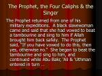 the prophet the four caliphs the singer