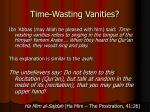 time wasting vanities
