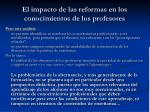 el impacto de las reformas en los conocimientos de los profesores1