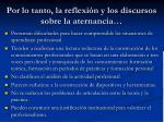 por lo tanto la reflexi n y los discursos sobre la aternancia