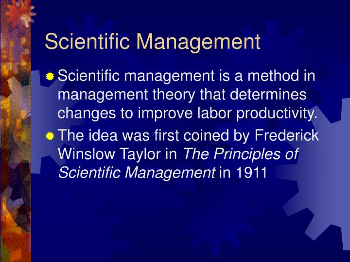 scientific management is outdated and detrimental an He started the scientific management movement, and he and his associates were the first people to study the work process scientifically allocate the work between managers and workers so that the managers spend their time planning and training, allowing the workers to perform their tasks efficiently.