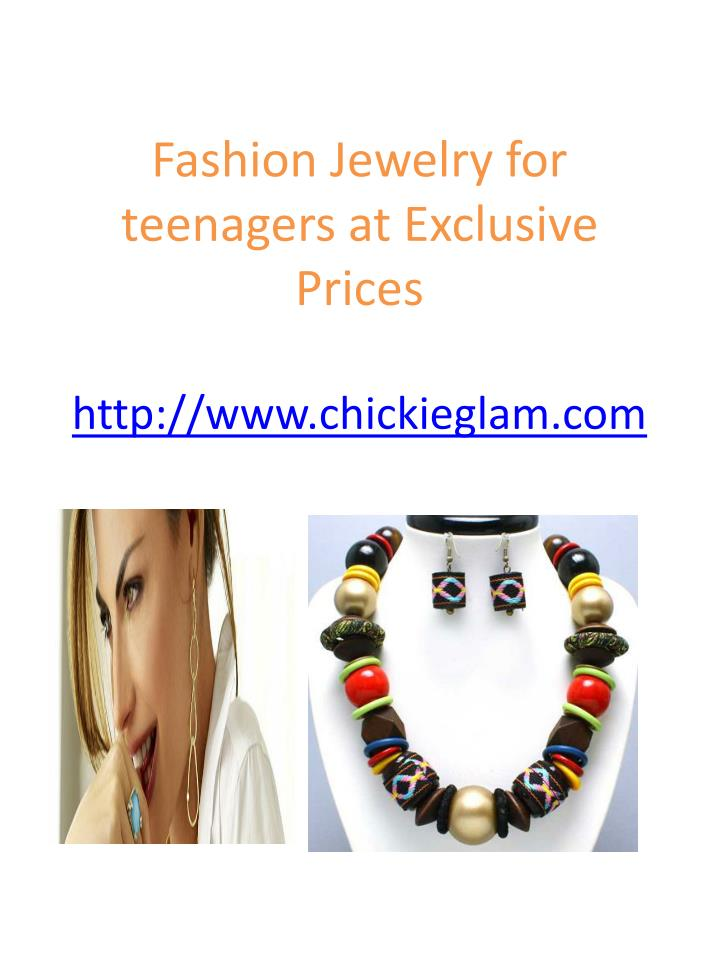 Fashion jewelry for teenagers at exclusive prices http www chickieglam com