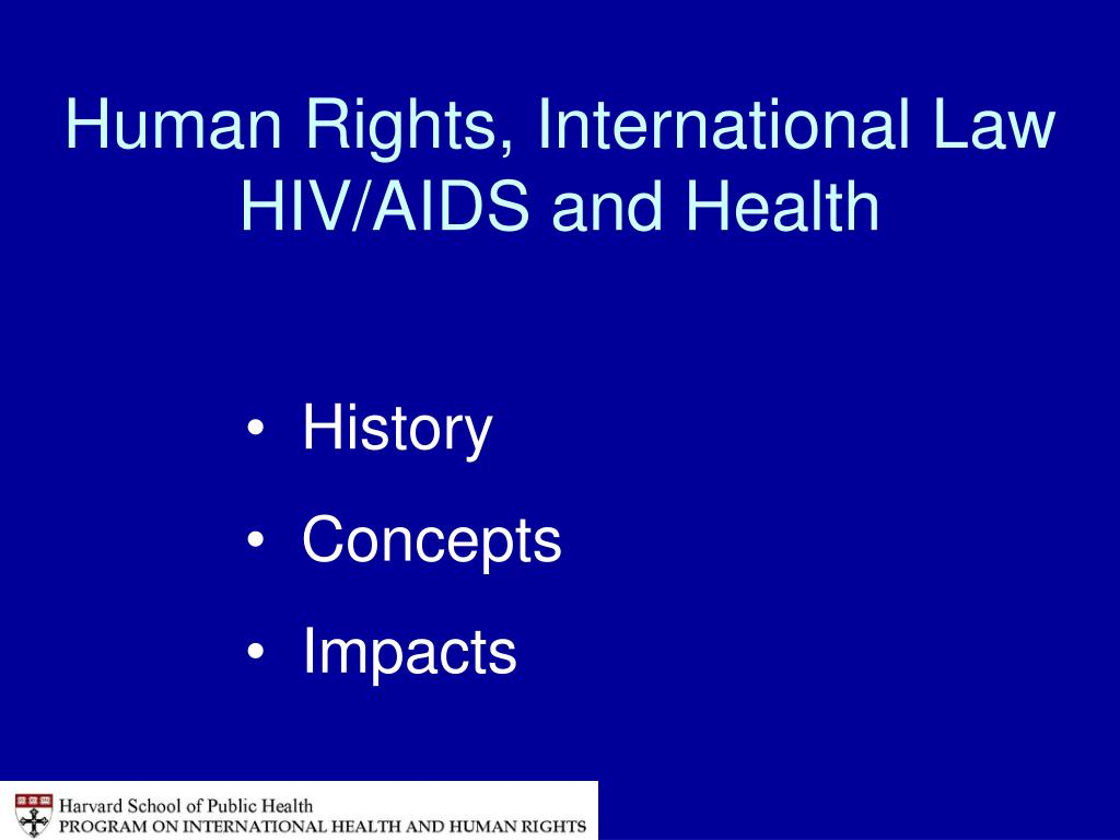 Human Rights, International Law HIV/AIDS and Health