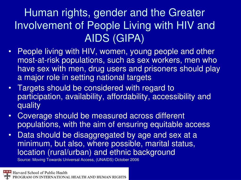 People living with HIV, women, young people and other most-at-risk populations, such as sex workers, men who have sex with men, drug users and prisoners should play a major role in setting national targets
