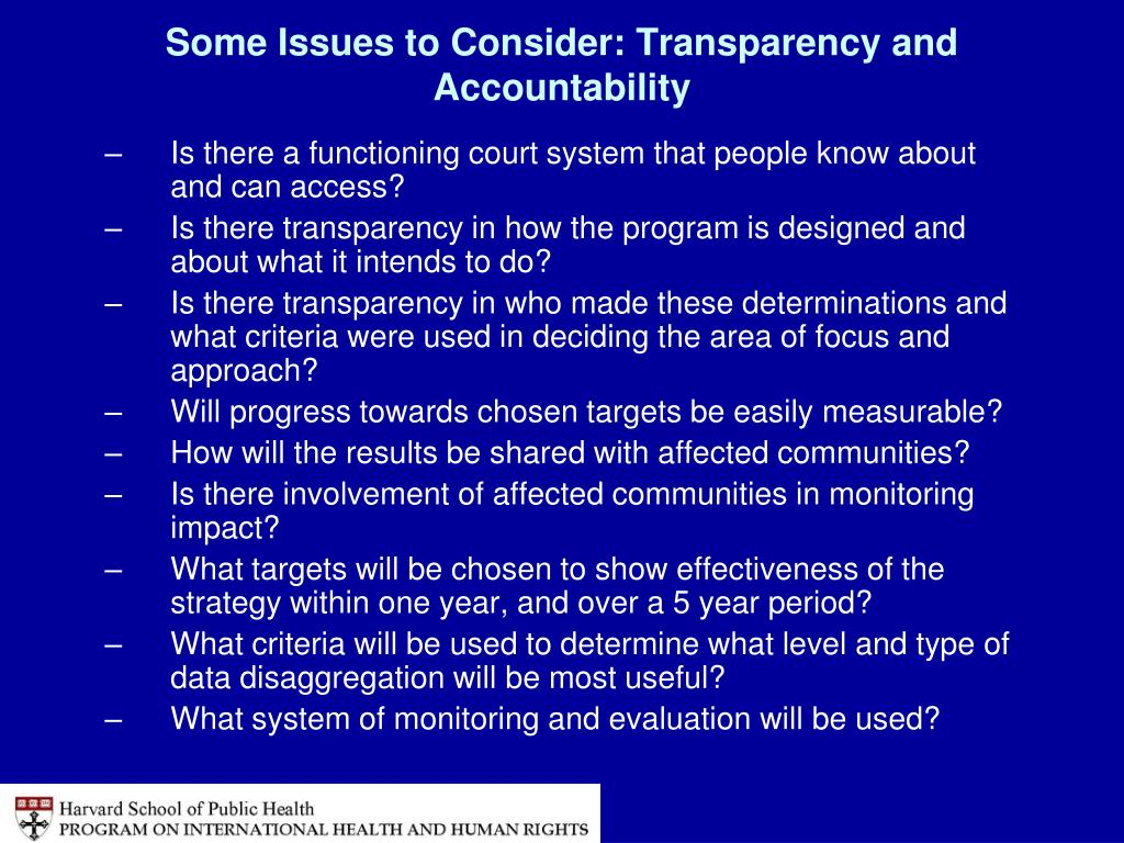 Some Issues to Consider: Transparency and Accountability