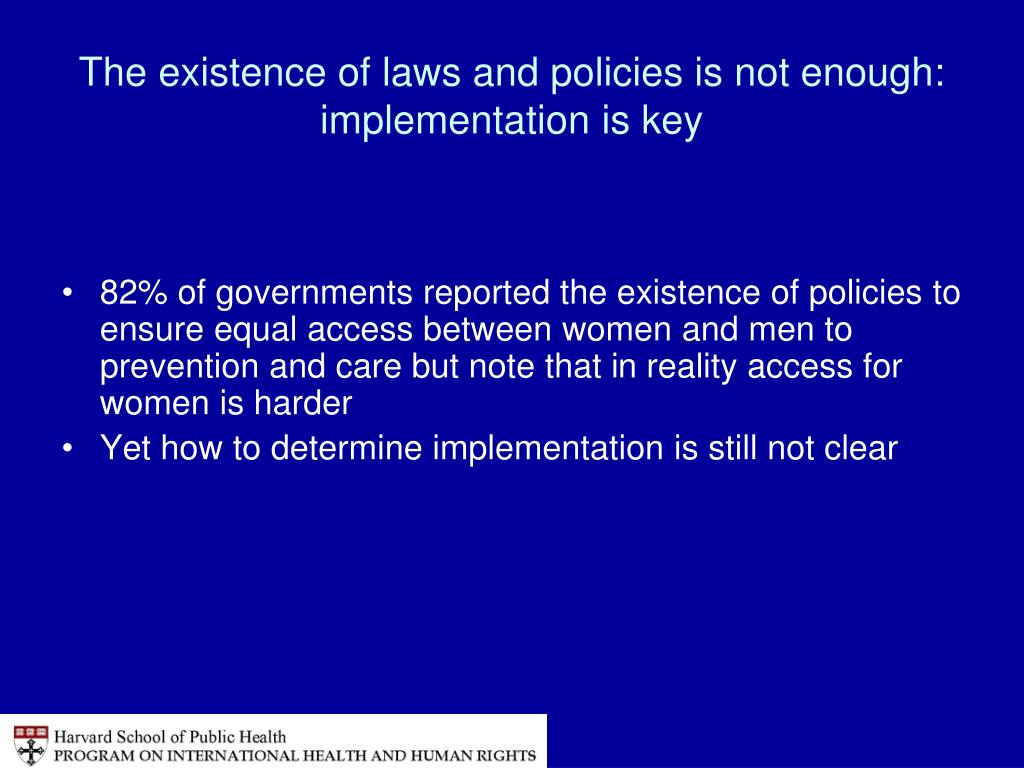 The existence of laws and policies is not enough: implementation is key
