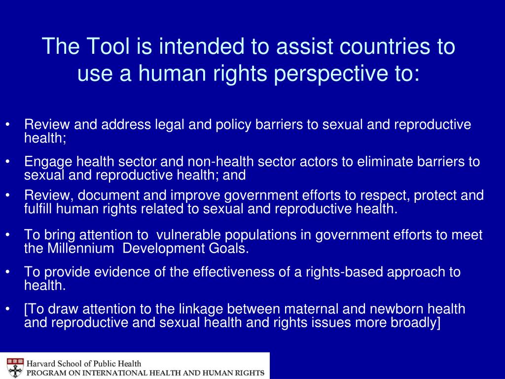 The Tool is intended to assist countries to use a human rights perspective to: