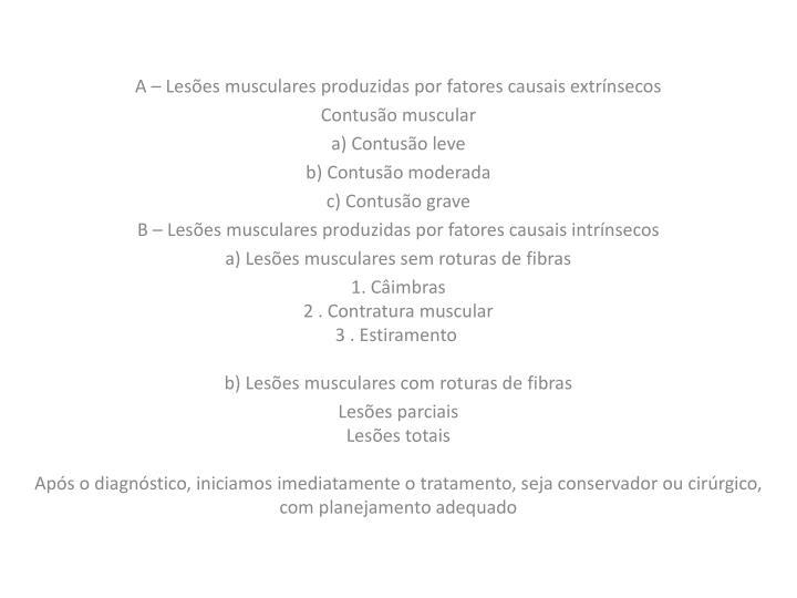 A – Lesões musculares produzidas por fatores causais extrínsecos