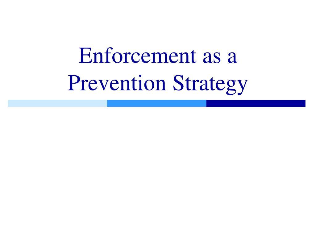 Enforcement as a