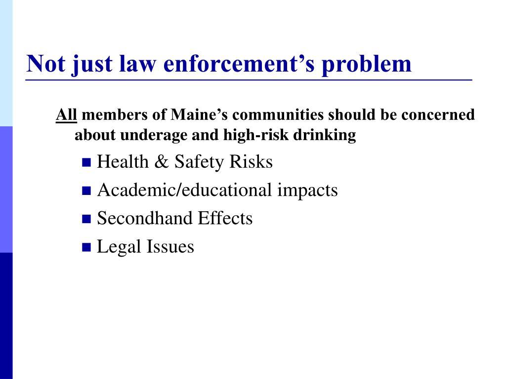 Not just law enforcement's problem
