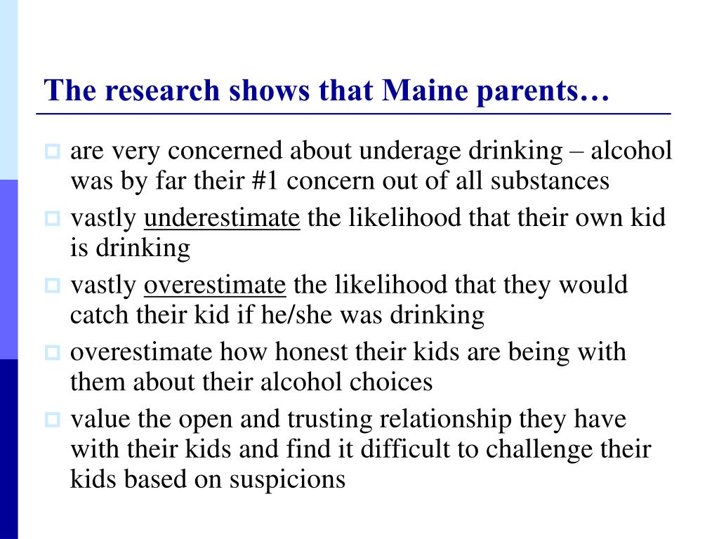 The research shows that Maine parents…
