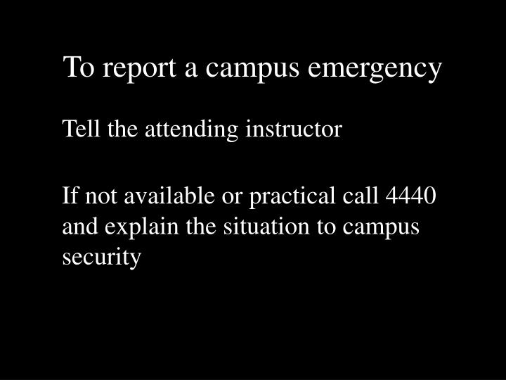 to report a campus emergency n.