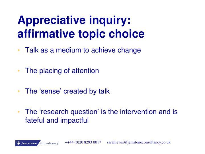 Appreciative inquiry: affirmative topic choice