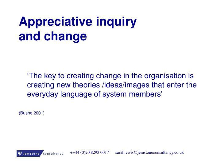 Appreciative inquiry and change
