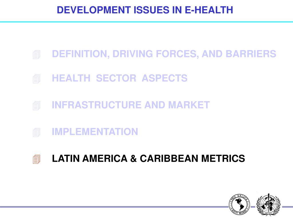 DEVELOPMENT ISSUES IN E-HEALTH