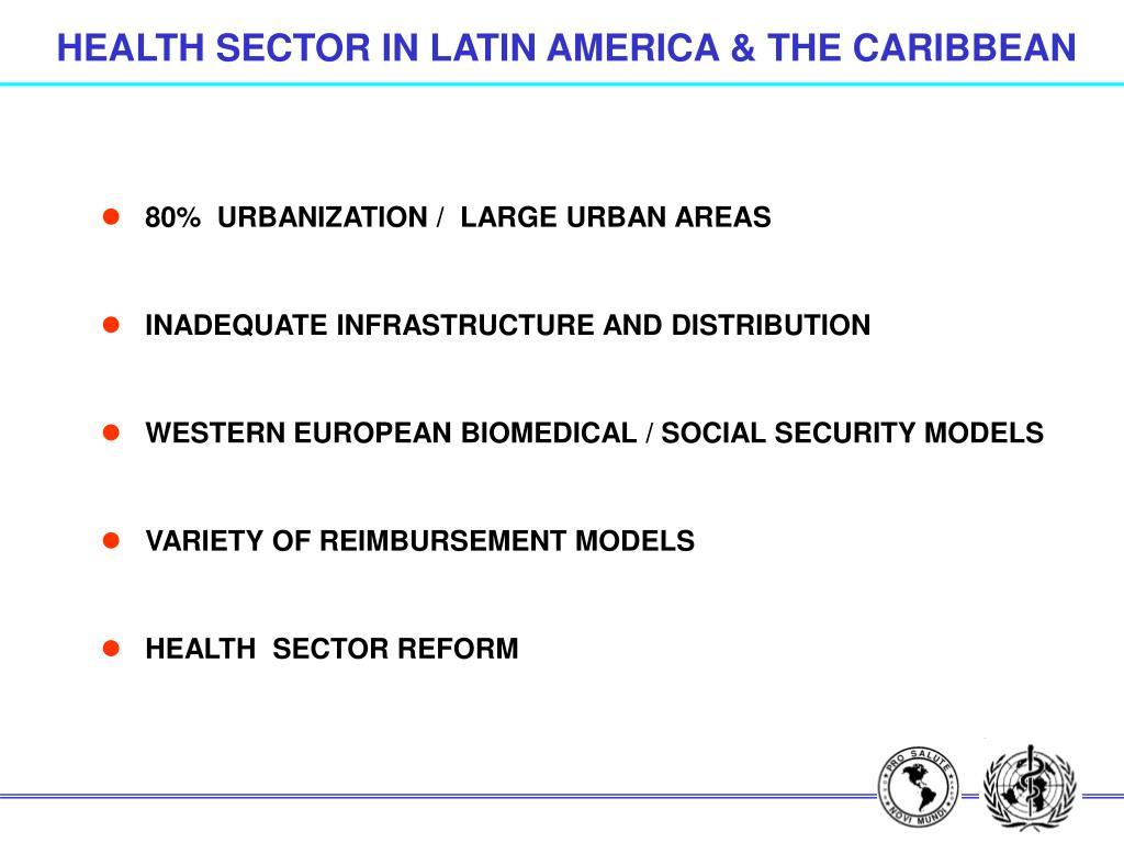 HEALTH SECTOR IN LATIN AMERICA & THE CARIBBEAN