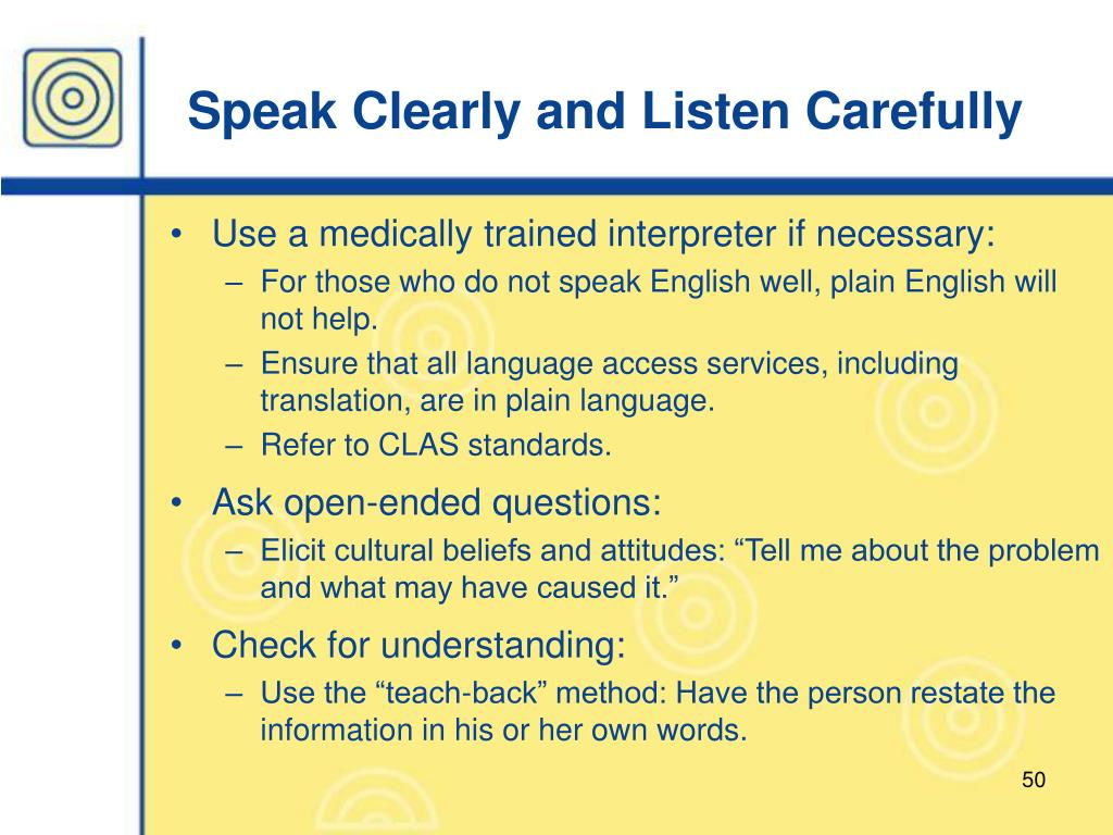 Speak Clearly and Listen Carefully