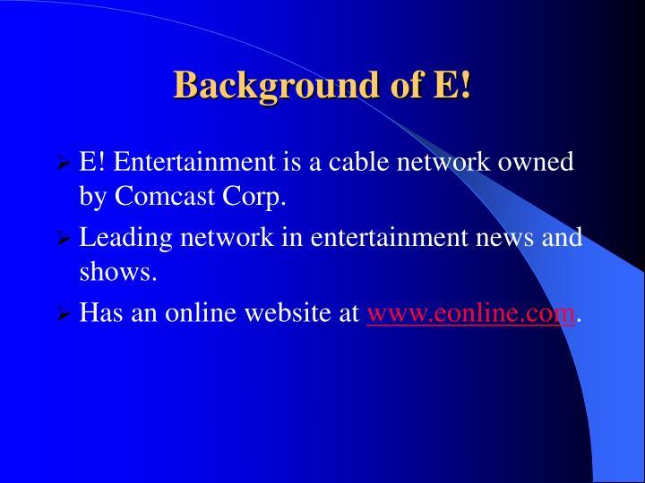 Background of e