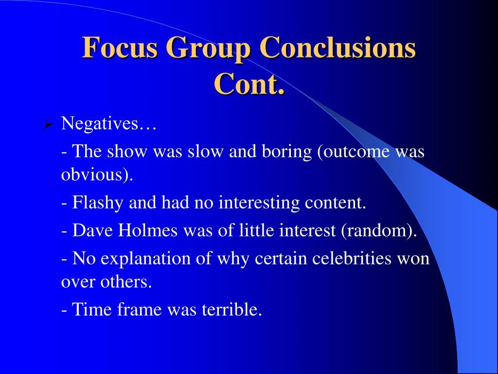 Focus Group Conclusions Cont.