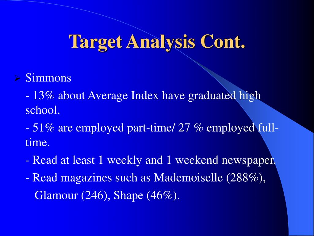 Target Analysis Cont.