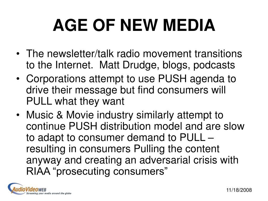 AGE OF NEW MEDIA