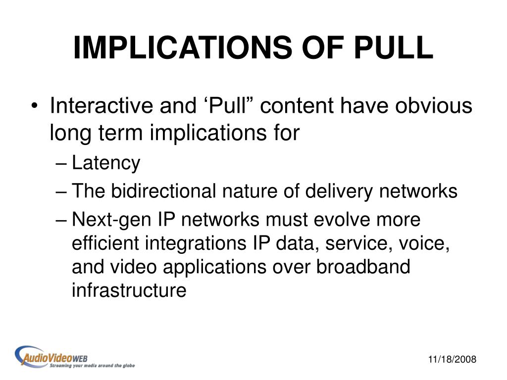 IMPLICATIONS OF PULL