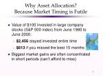 why asset allocation because market timing is futile