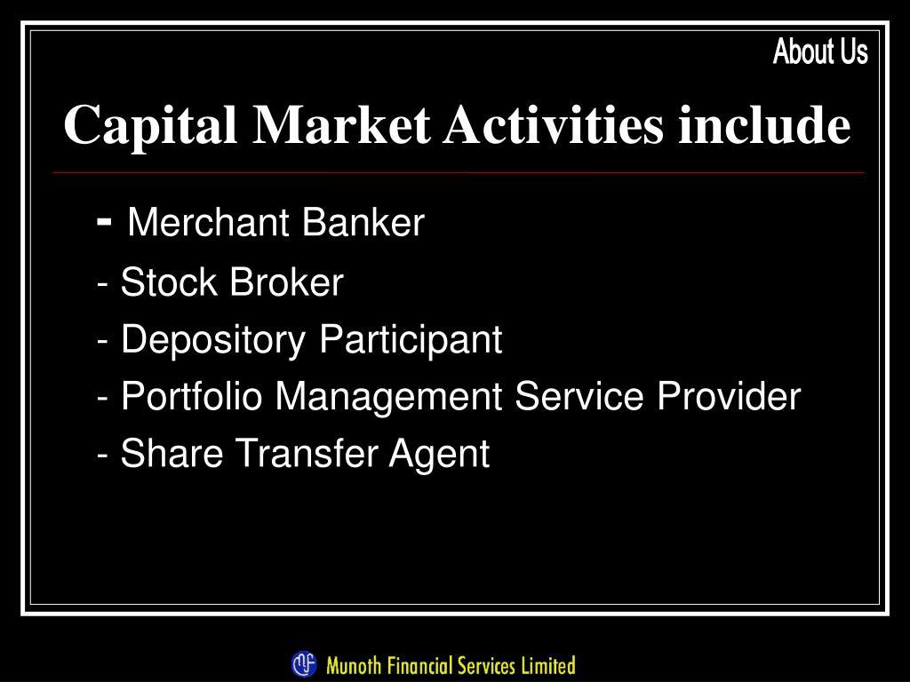 Capital Market Activities include