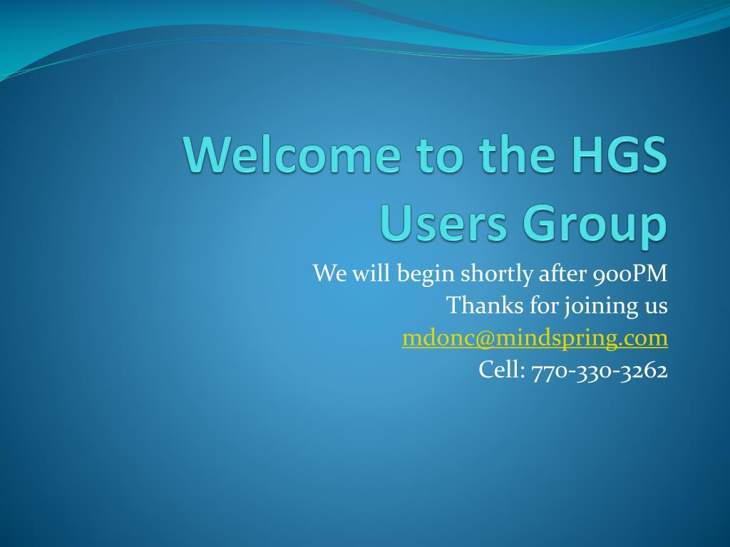 welcome to the hgs users group l.