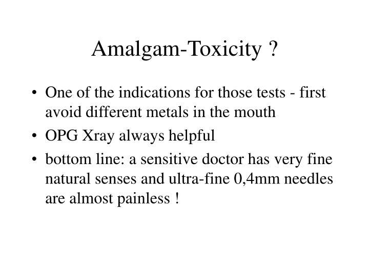 Amalgam-Toxicity ?