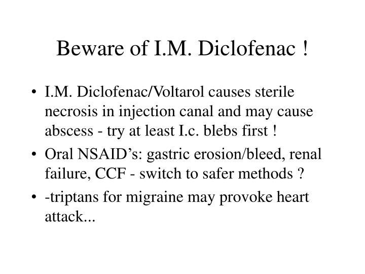 Beware of I.M. Diclofenac !