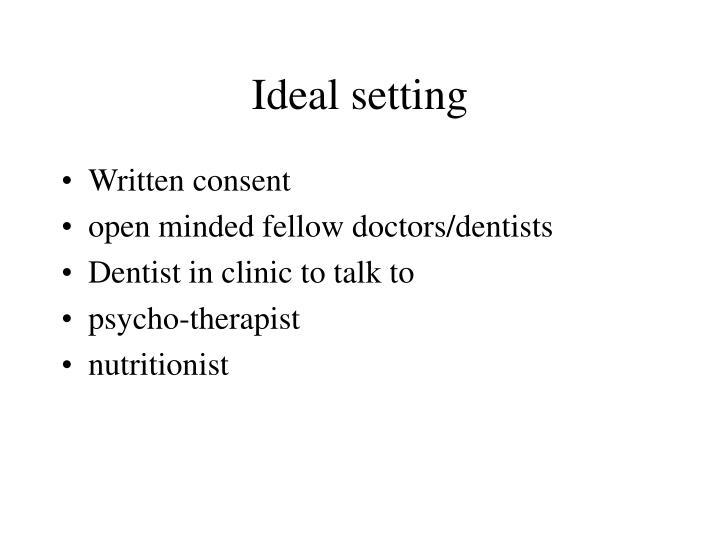 Ideal setting