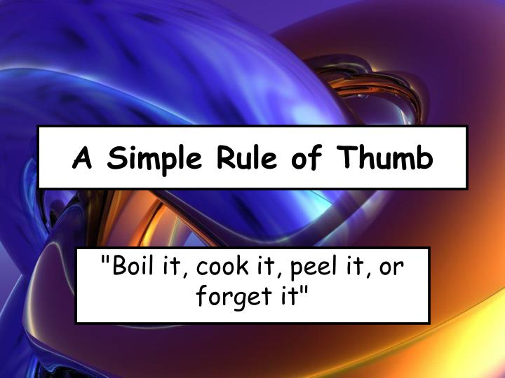 A Simple Rule of Thumb