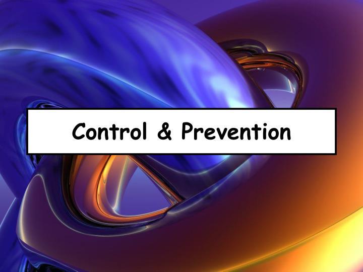 Control & Prevention