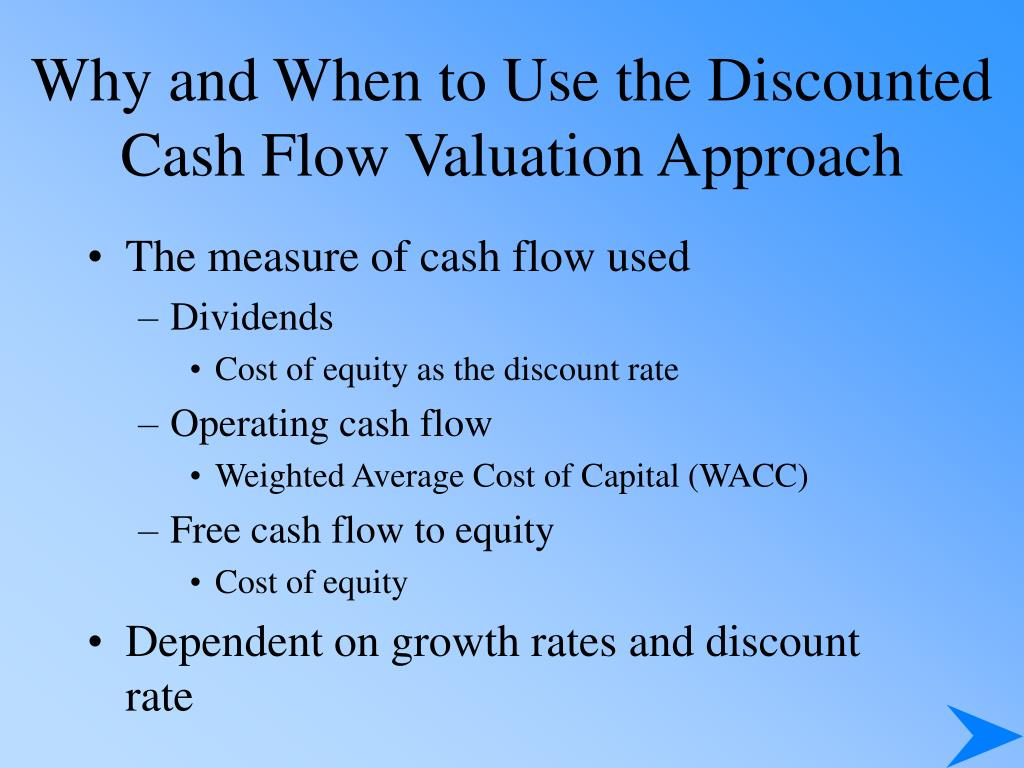 Why and When to Use the Discounted Cash Flow Valuation Approach