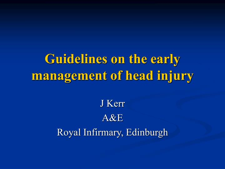guidelines on the early management of head injury n.