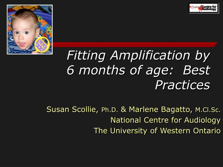 Fitting amplification by 6 months of age best practices
