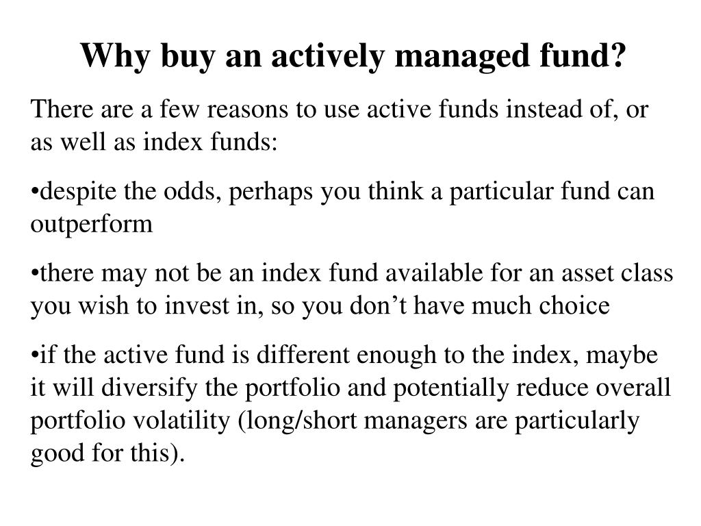 Why buy an actively managed fund?