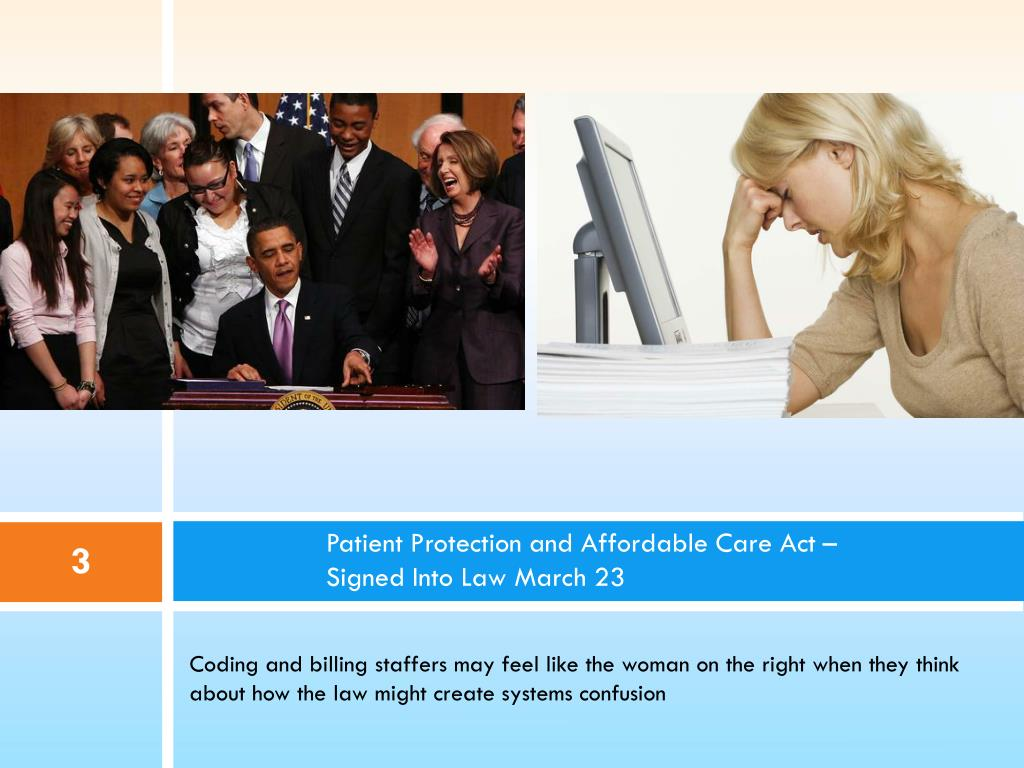 Patient Protection and Affordable Care Act – Signed Into Law March 23