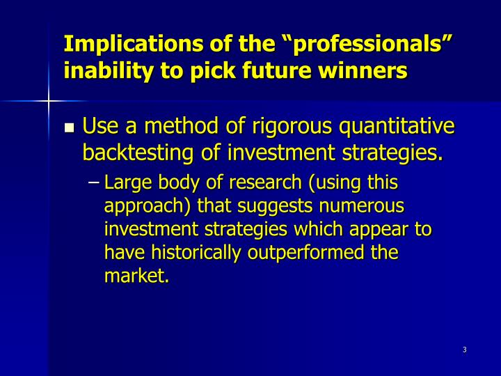 Implications of the professionals inability to pick future winners