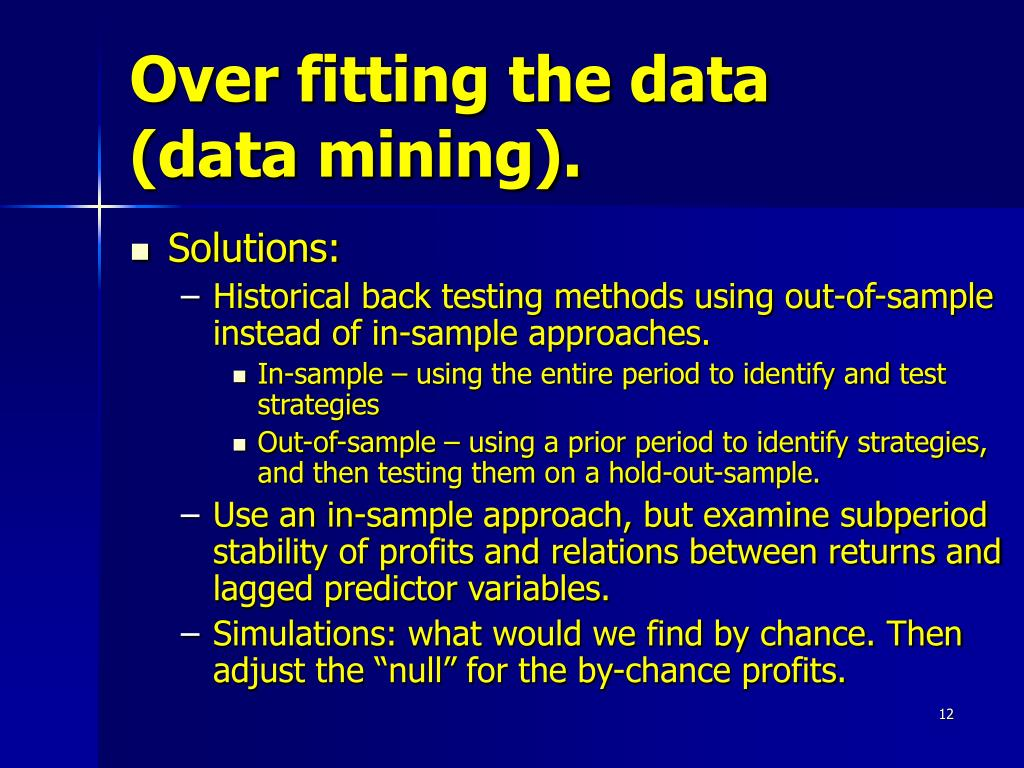 Over fitting the data (data mining).