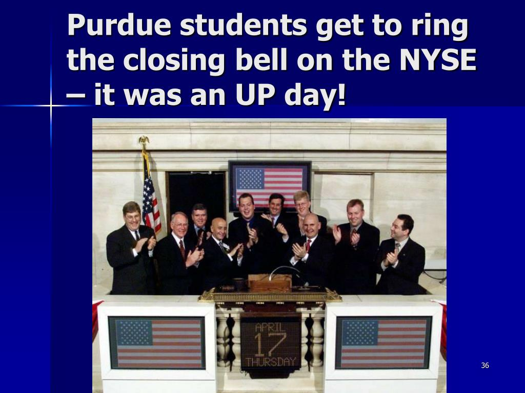 Purdue students get to ring the closing bell on the NYSE – it was an UP day!