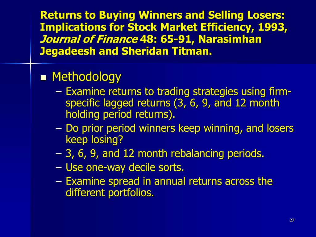Returns to Buying Winners and Selling Losers: Implications for Stock Market Efficiency, 1993,
